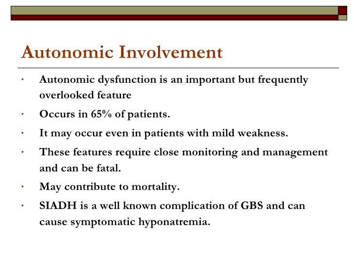 Autonomic Involvement <ul><li>Autonomic dysfunction is an important but frequently overlooked feature </li></ul><ul><li>Oc...