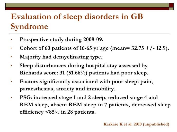 Evaluation of sleep disorders in GB Syndrome <ul><li>Prospective study during 2008-09. </li></ul><ul><li>Cohort of 60 pati...