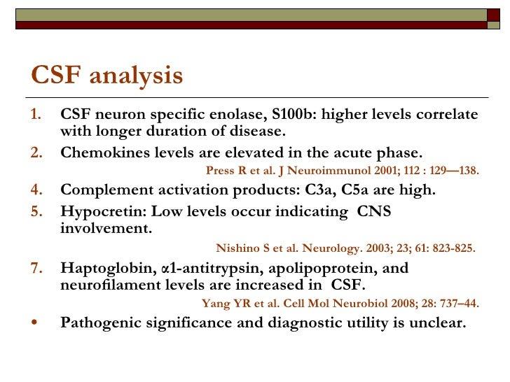 CSF analysis <ul><li>CSF neuron specific enolase, S100b: higher levels correlate with longer duration of disease. </li></u...
