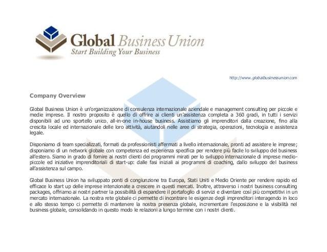 http://www.globalbusinessunion.com Company Overview Global Business Union è un'organizzazione di consulenza internazionale...
