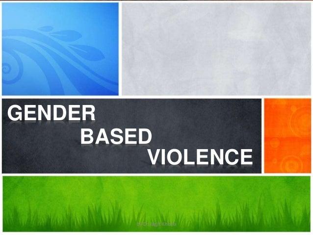 GENDER BASED VIOLENCE by Dr. Jagjit Khosla