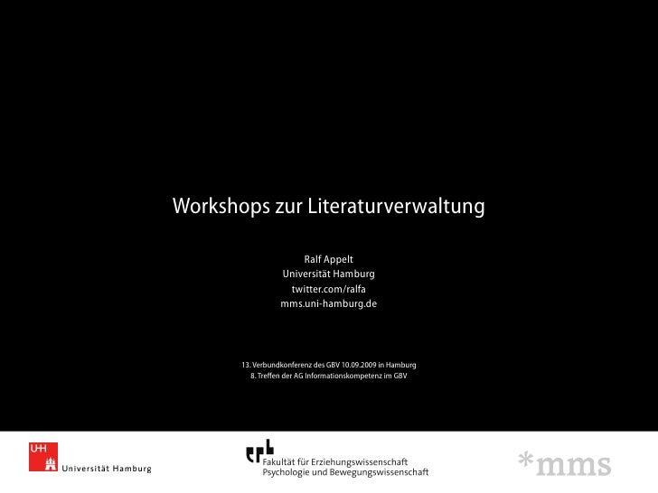 Workshops zur Literaturverwaltung                        Ralf Appelt                   Universität Hamburg                ...