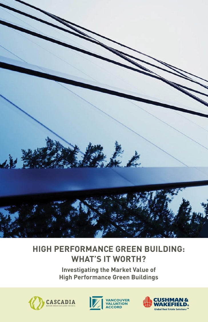 HigH Performance green Building:         WHat's it WortH?       investigating the market Value of      High Performance gr...