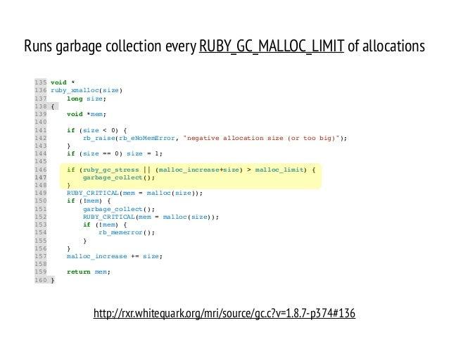 135 void *! 136 ruby_xmalloc(size)! 137 long size;! 138 {! 139 void *mem;! 140 ! 141 if (size < 0) {! 142 rb_raise(rb_eNoM...