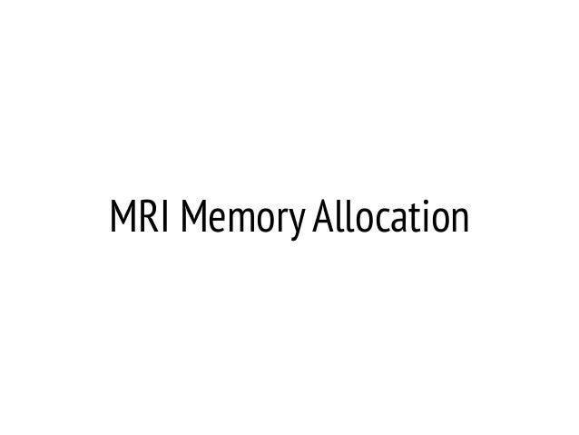 MRI Memory Allocation