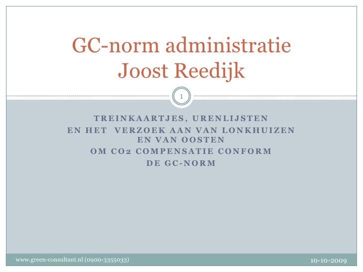 Treinkaartjes, urenlijsten<br />En het  verzoek aan van Lonkhuizen en Van Oosten <br />om CO2 compensatie conform <br />de...