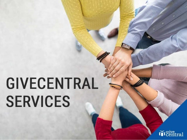 Why GiveCentral : INTRODUCTION TO OUR SERVICES