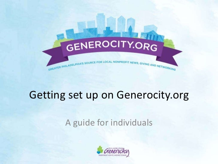 Getting set up on Generocity.org       A guide for individuals