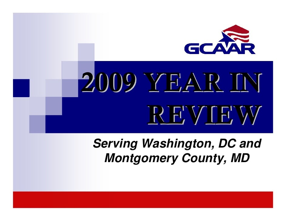 2009 YEAR IN      REVIEW Serving Washington, DC and  Montgomery County, MD