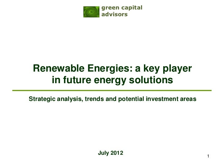 green capital                        advisors Renewable Energies: a key player    in future energy solutionsStrategic anal...