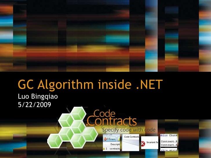 GC Algorithm inside .NET<br />Luo Bingqiao<br />5/22/2009<br />