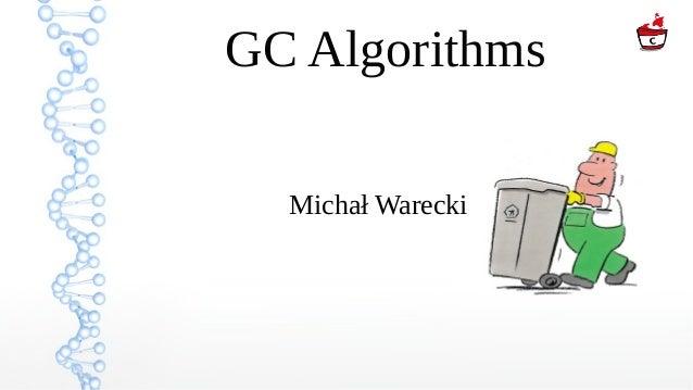 GC Algorithms Michał Warecki
