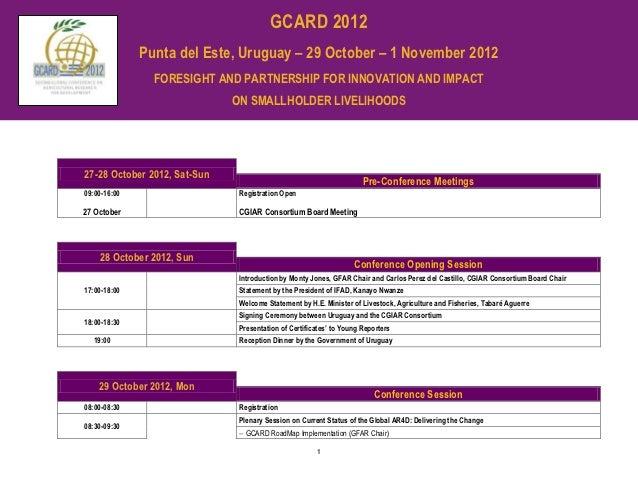 GCARD 2012              Punta del Este, Uruguay – 29 October – 1 November 2012                FORESIGHT AND PARTNERSHIP FO...