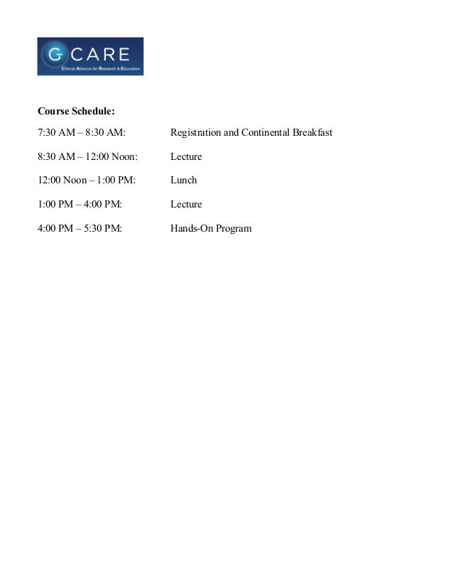 Course Schedule:7:30 AM – 8:30 AM:      Registration and Continental Breakfast8:30 AM – 12:00 Noon:   Lecture12:00 Noon –...