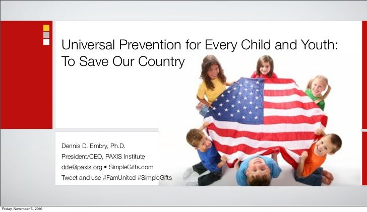 Universal Prevention for Every Child and Youth:                            To Save Our Country                            ...