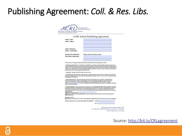 Publishing Agreement: Coll. & Res. Libs. • Author grants publisher a non-exclusive right to print, publish, reproduce, or ...