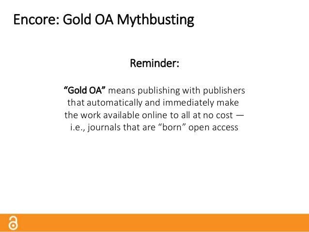 Respectability of Gold OA Journals? OA = anyone can read the journal OA ≠ anyone can publish in the journal OA journals ar...
