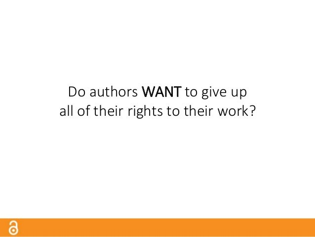 Do authors HAVE to give up all of their rights to their work?
