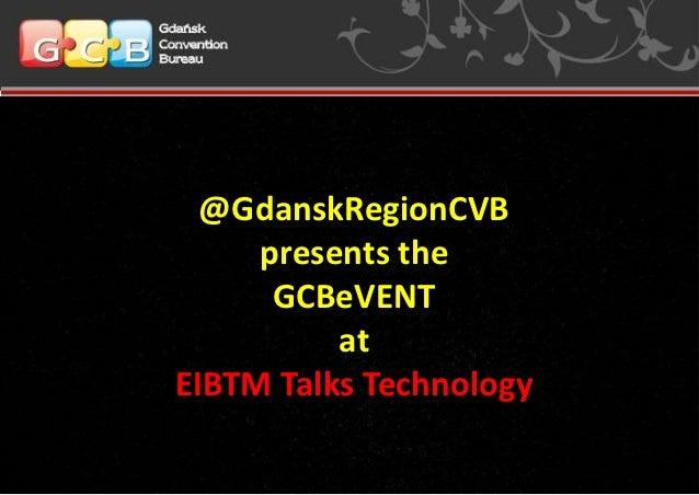 @GdanskRegionCVB     presents the      GCBeVENT          atEIBTM Talks Technology