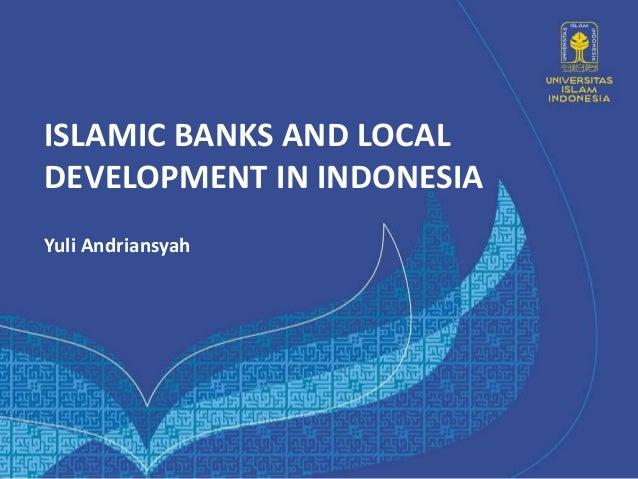 Islamic banks and local development in indonesia islamic banks and local development in indonesia yuli andriansyah malvernweather Gallery