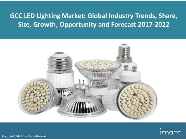 gcc led lighting market trends share size and forecast 2017 2022