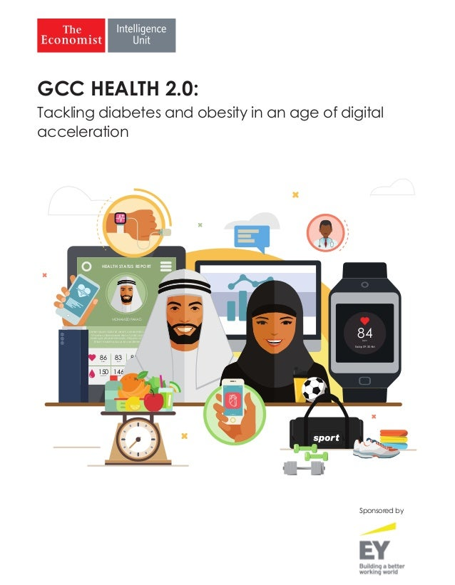 A report by The Economist Intelligence Unit Tackling diabetes and obesity in an age of digital acceleration GCC HEALTH 2.0...