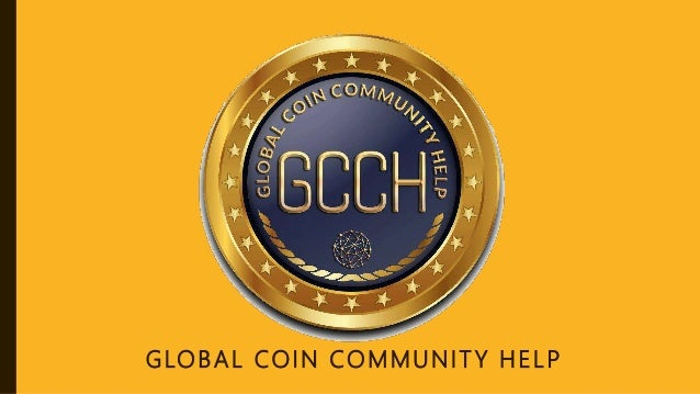 GLOBAL COIN COMMUNIT Y HELP