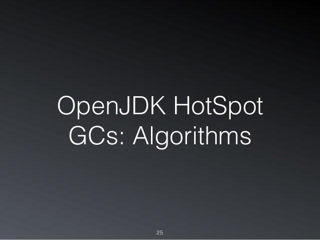 OpenJDK HotSpot GCs: Algorithms 25