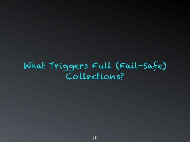 35 What Triggers Full (Fail-Safe) Collections?