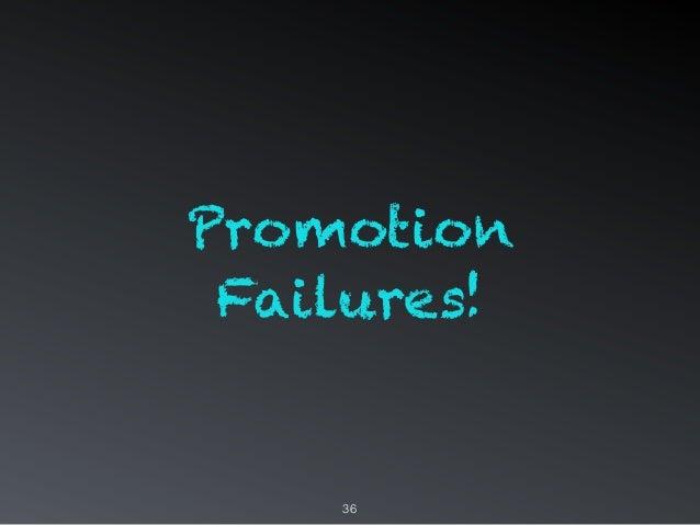 Promotion Failures! 36