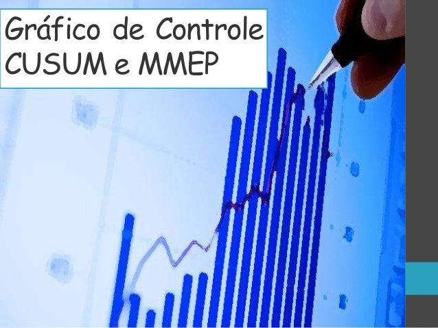 Gráfico de Controle  CUSUM e MMEP