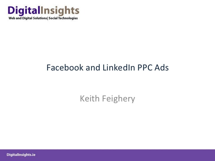 Facebook and LinkedIn PPC Ads Keith Feighery