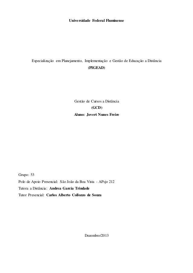 Universidade Federal Fluminense  Especialização em Planejamento, Implementação e Gestão de Educação a Distância  (PIGEAD) ...