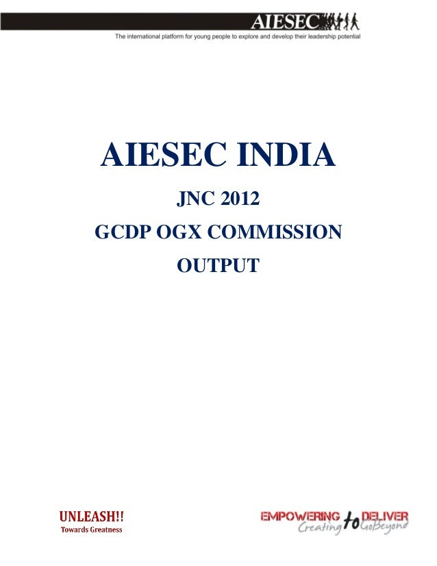 AIESEC INDIA      JNC 2012GCDP OGX COMMISSION      OUTPUT