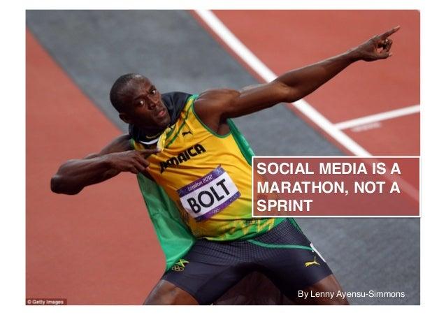 SOCIAL MEDIA IS A MARATHON, NOT A SPRINT! By Lenny Ayensu-Simmons!