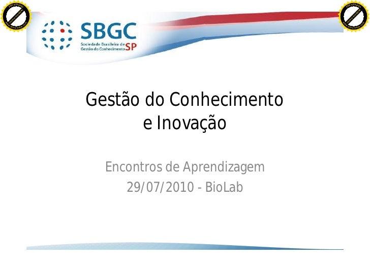 Gc e inovação   bio lab - andré saito - 28072010 [modo de compatibilidade]