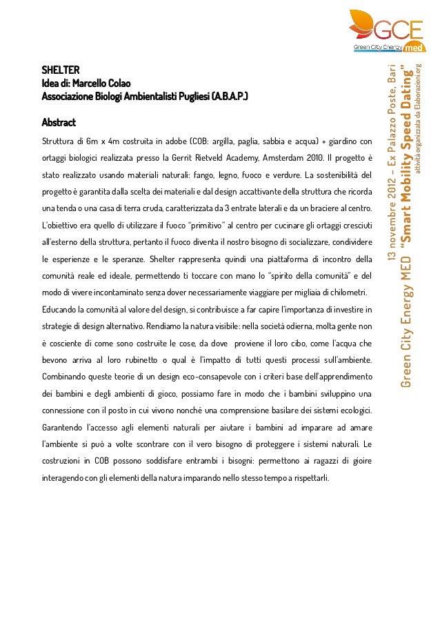 SHELTERIdea di: Marcello ColaoAssociazione Biologi Ambientalisti Pugliesi (A.B.A.P.)AbstractStruttura di 6m x 4m costruit...