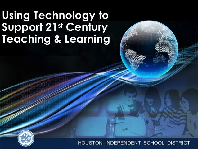 Using Technology to Support 21st Century Teaching & Learning