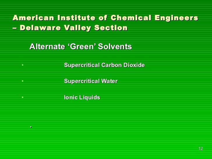 American Institute of Chemical Engineers – Delaware Valley Section <ul><li>Alternate 'Green' Solvents </li></ul><ul><li>Su...
