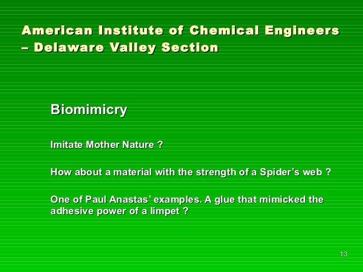 American Institute of Chemical Engineers – Delaware Valley Section <ul><li>Biomimicry </li></ul><ul><li>Imitate Mother Nat...