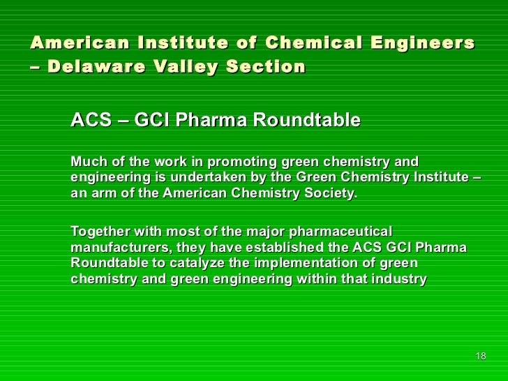 American Institute of Chemical Engineers – Delaware Valley Section <ul><li>ACS – GCI Pharma Roundtable </li></ul><ul><li>M...
