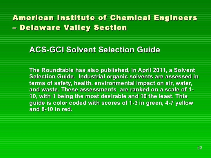 American Institute of Chemical Engineers – Delaware Valley Section <ul><li>ACS-GCI Solvent Selection Guide </li></ul><ul><...