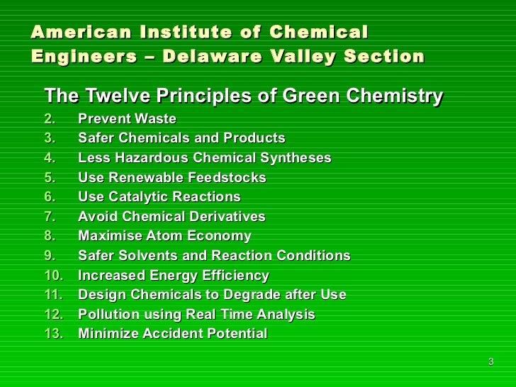 American Institute of Chemical Engineers – Delaware Valley Section <ul><li>The Twelve Principles of Green Chemistry </li><...