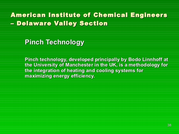 American Institute of Chemical Engineers – Delaware Valley Section <ul><li>Pinch Technology </li></ul><ul><li>Pinch techno...