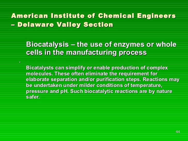 American Institute of Chemical Engineers – Delaware Valley Section <ul><li>Biocatalysis – the use of enzymes or whole cell...