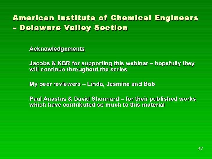 American Institute of Chemical Engineers – Delaware Valley Section <ul><li>Acknowledgements </li></ul><ul><li>Jacobs & KBR...
