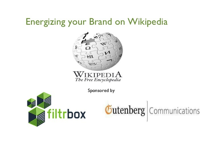 Energizing your Brand on Wikipedia Sponsored by