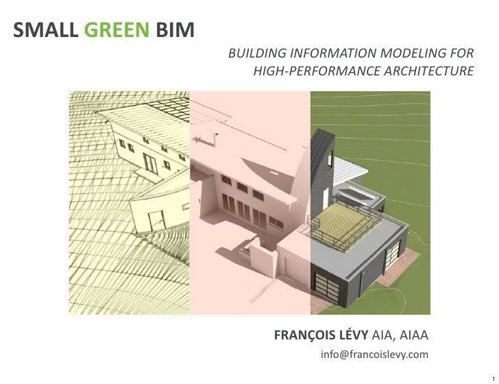 SMALL	  GREEN	  BIM                        BUILDING	  INFORMATION	  MODELING	  FOR                            HIGH-­‐PERFO...