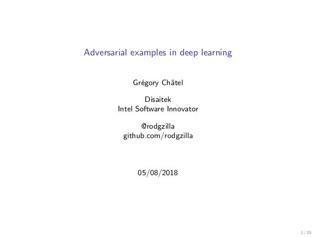 Adversarial examples in deep learning (Gregory Chatel)
