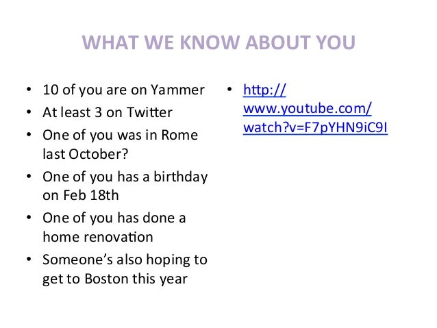 WHAT	  WE	  KNOW	  ABOUT	  YOU	  •  10	  of	  you	  are	  on	  Yammer	   •  hGp://•  At	  least	  3	  on	  TwiGer	        ...